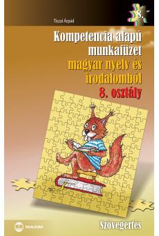 Kompetencia alapú munkafüzet magyar nyelv és irodalomból – 8. osztály