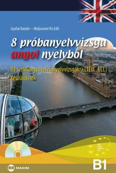 8 próbanyelvvizsga angol nyelvből B1 szintű (TELC és ECL) nyelvvizsgára készülőknek