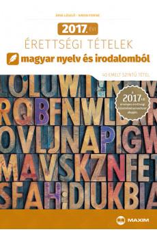 2017. évi érettségi tételek magyar nyelv és irodalomból (40 emelt szintű tétel) – 2017-től érvényes