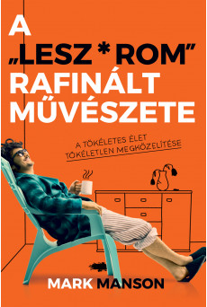 A ″Lesz*rom″ rafinált művészete - A tökéletes élet tökéletlen megközelítése (e-könyv)