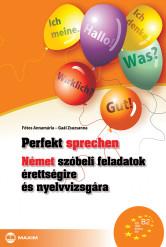 Perfekt sprechen – Német szóbeli feladatok érettségire és nyelvvizsgára
