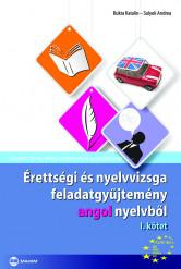 Érettségi és nyelvvizsga feladatgyűjtemény angol nyelvből I. kötet