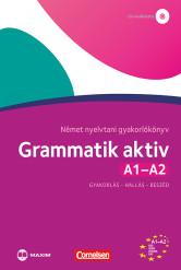 Grammatik aktiv A1-A2 –Német nyelvtani gyakorlókönyv – letölthető hanganyaggal