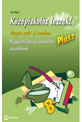 Középiskolás leszek! Magyar nyelv és irodalom – Plusz – Négyosztályos középiskolába készülőknek
