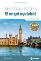 Érettségi mintatételek angol nyelvből (80 középszintű tétel) CD-melléklettel – A 2017-től érvényes érettségi alapján