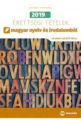 2019. évi érettségi tételek magyar nyelv és irodalomból (40 emelt szintű tétel)