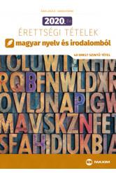 2020. évi érettségi tételek magyar nyelv és irodalomból (40 emelt szintű tétel)