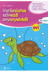 Varázslatos színező anyanyelvből OVI – A kötet