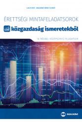 Érettségi mintafeladatsorok közgazdaság ismeretekből (10 középszintű írásbeli feladatsor)