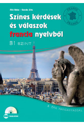 Színes kérdések és válaszok francia nyelvből - B1 szint, (CD-melléklettel)