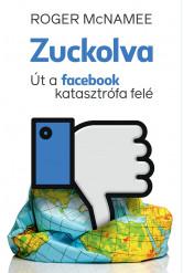 Zuckolva - Út a Facebook-katasztrófa felé (e-könyv)
