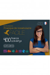 Pratique de vocabulaire Facile – 400 francia szókártya – Kezdő szinten
