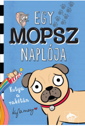 Egy mopsz naplója - Kutya a rakétán